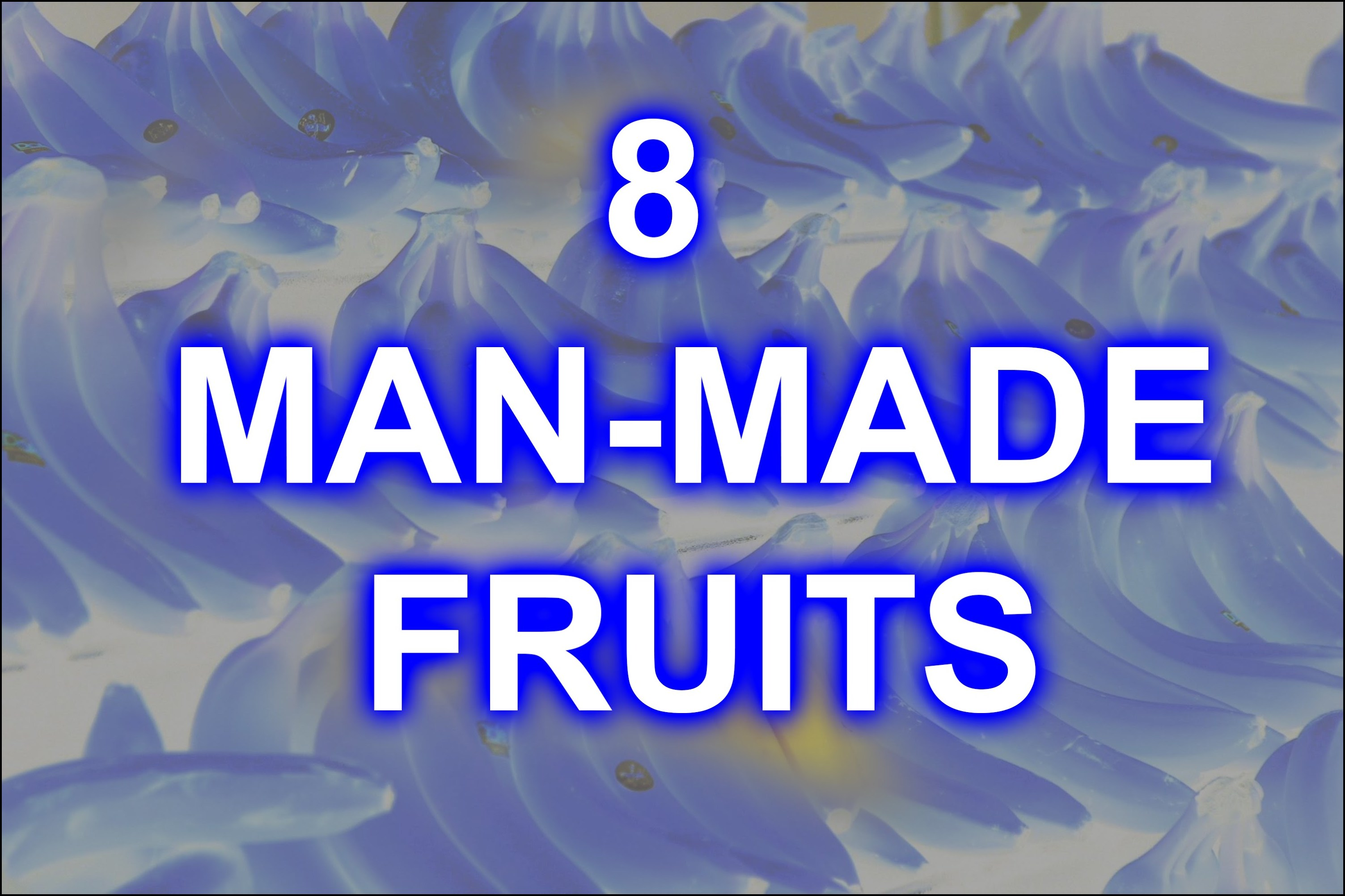 Man Made Fruits And Vegetables